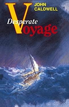 Desperate Voyage 9780924486203
