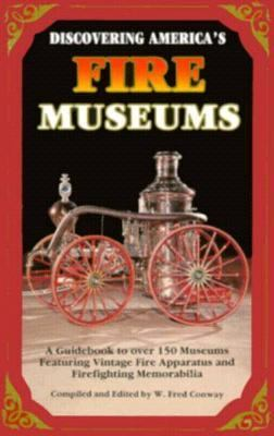 Discovering America's Fire Museums 9780925165121