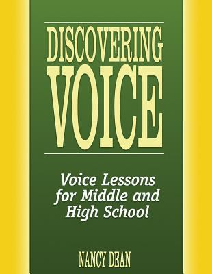 Discovering Voice: Voice Lessons for Middle and High School 9780929895895