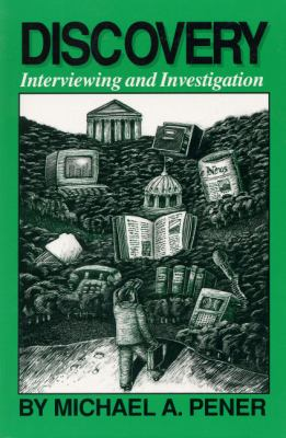 Discovery: Interviewing and Investigation 9780929563435