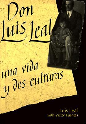 Don Luis Leal: Una Vida y DOS Culturas 9780927534772