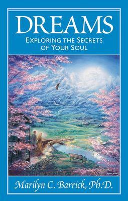 Dreams: Exploring the Secrets of Your Soul 9780922729630
