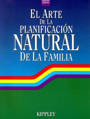 El Arte de La Planificacion Natural de La Familia 9780926412170