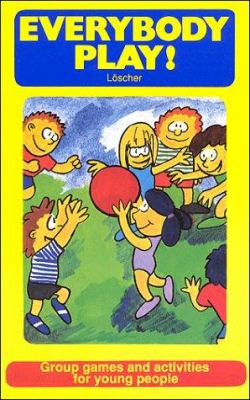 Everybody Play: Group Games and Activities for Young People 9780920905227