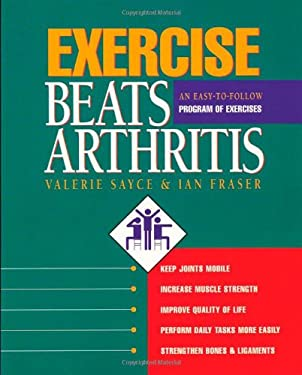 Exercise Beats Arthritis: An Easy-To-Follow Program of Exercises 9780923521455