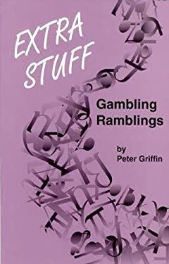 Extra Stuff: Gambling Ramblings 9780929712000