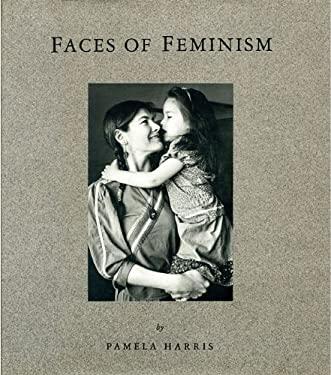 Faces of Feminism: Photo Documentation 9780929005362
