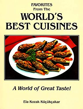 Favorites from the World's Best Cuisines: A World of Great Taste! 9780929526706
