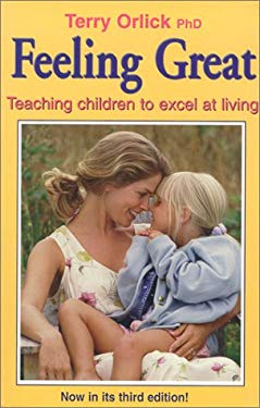 Feeling Great: Teaching Children to Excel at Living 9780921165521