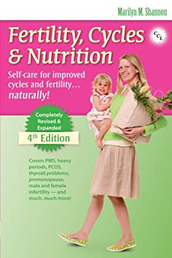 Fertility, Cycles & Nutrition: Self-Care for Improved Cycles and Fertility... Natrally! 9780926412347