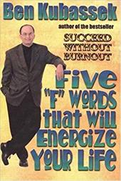 """Five """"F"""" Words That Will Energize Your Life"""