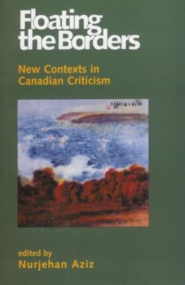 Floating the Borders: New Contexts in Canadian Literature 9780920661802