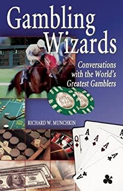 Gambling Wizards: Conversations with the World's Greatest Gamblers 9780929712055