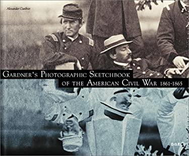 Gardner's Photographic Sketchbook of the American Civil War 1861-1865 9780929445106