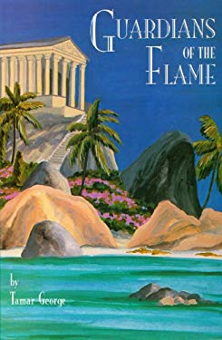 Guardians of the Flame: Atlantis is Returning in Consciousness 9780929385761