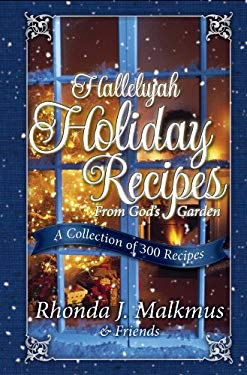 Hallelujah Holiday Recipes from God's Garden: A Collection of 300 Recipes 9780929619224