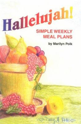 Hallelujah!: Simple Weekly Meal Plans 9780929619194
