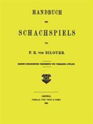Handbuch Des Schachspiels Von P. R. Von Bilguer 9780923891404