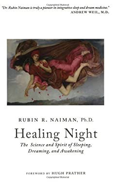 Healing Night: The Science and Spirit of Sleeping, Dreaming, and Awakening 9780929636535