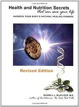 Health and Nutrition Secrets: That Can Save Your Life: Harness Your Body's Natural Healing Powers 9780929173481