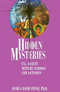 Hidden Mysteries: ETs, Ancient Mystery Schools and Ascension 9780929385570