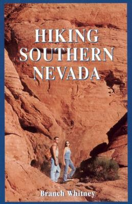 Hiking Southern Nevada: More Hikes Within Minutes of the Las Vegas Strip 9780929712222