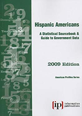 Hispanic Americans: A Statistical Sourcebook & Guide to Government Data 9780929960562
