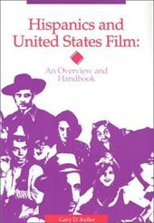 Hispanics and United States Film: An Overview and Handbook