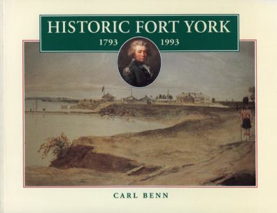 Historic Fort York, 1793-1993 9780920474792
