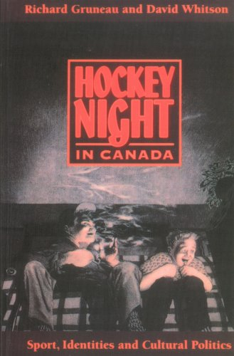 Hockey Night in Canada: Sports, Identities, and Cultural Politics 9780920059050