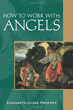 How to Work with Angels 9780922729418