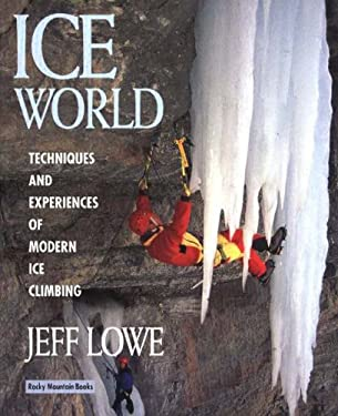 Ice World: Techniques and Experiences of Modern Ice Climbing 9780921102465