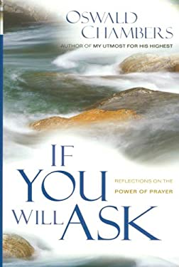 If You Will Ask: Reflections on the Power of Prayer 9780929239064