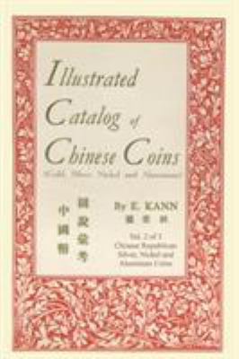 Illustrated Catalog of Chinese Coins, Vol. 2 9780923891190