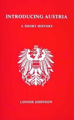 Introducing Austria: A Short History 9780929497037