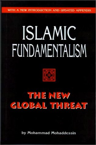 Islamic Fundamentalism: The New Global Threat 9780929765228