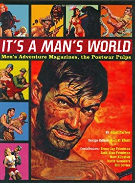 It's a Man's World: Men's Adventure Magazines, the Postwar Pulps 9780922915811