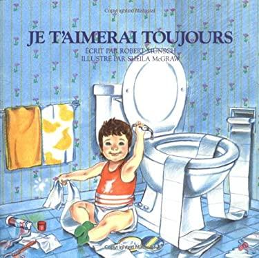 Je T'Aimerai Toujours 9780920668498