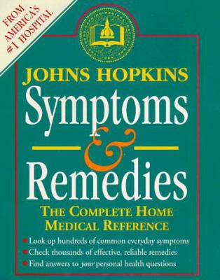 Johns Hopkins Symptoms and Remedies: The Complete Home Medical Reference