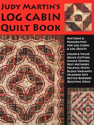 Judy Martin's Log Cabin Quilt Book 9780929589121