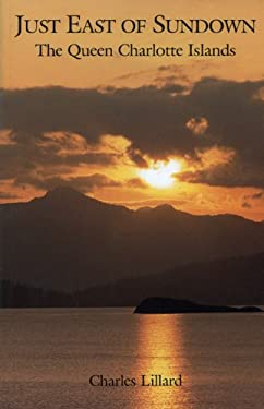 Just East of Sundown: The Queen Charlotte Islands 9780920663349