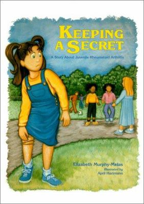 Keeping a Secret: A Story about Juvenile Rheumatoid Arthritis 9780929173344