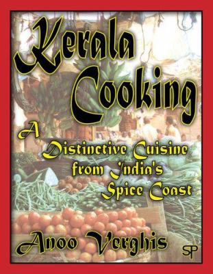 Kerala Cooking: A Distinctive Cuisine from India's Spice Coast 9780929306360