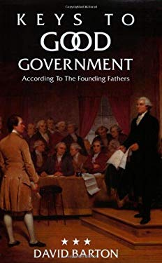 Keys to Good Government: According to the Founding Fathers 9780925279361