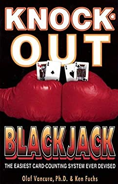 Knock-Out Blackjack: The Easiest Card-Counting System Ever Devised 9780929712314