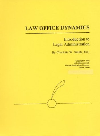 Law Office Dynamics: Introduction to Legal Administration 9780929563701