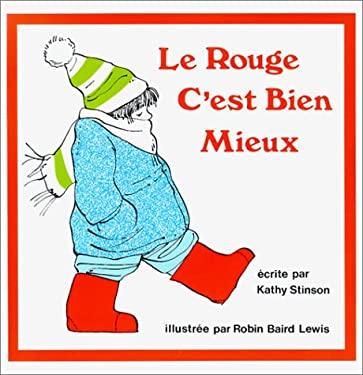 Le Rouge C'Est Bien Meiux = Red is Best 9780920303719