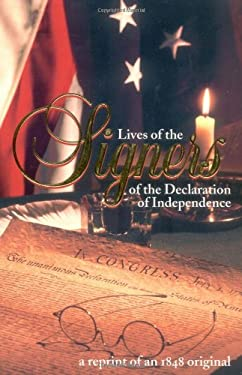 Lives of the Signers of the Declaration of Independence 9780925279453