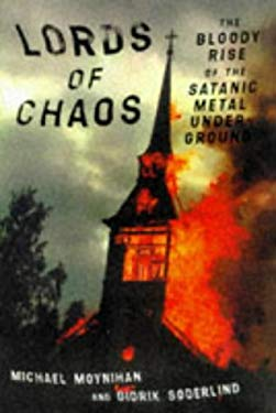Lords of Chaos: The Bloody Rise of the Satanic Metal Underground 9780922915484