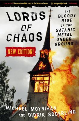 Lords of Chaos: The Bloody Rise of the Satanic Metal Underground New Edition 9780922915941